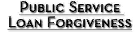Resources That Might Be Of Great Help For Public Service Loan Forgiveness Program