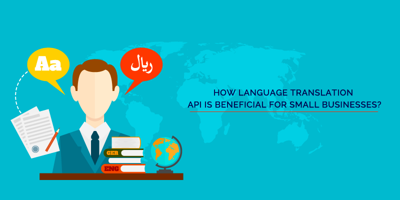 How Language Translation API Is Beneficial For Small Businesses?