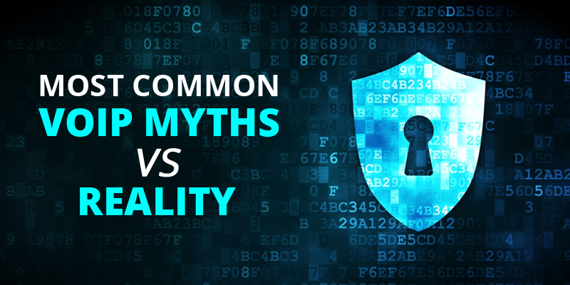 5 Most Common VoIP Myths VS Reality