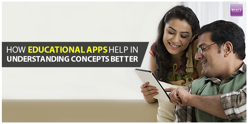 How Educational Apps Help In Understanding Concepts Better