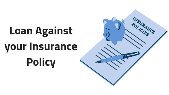 How to Easily Avail Loan Against Life Insurance Policy ...