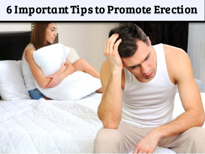 6 Important Tips to Promote Erection